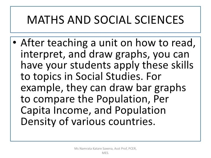 MATHS AND SOCIAL SCIENCES<br />After teaching a unit on how to read, interpret, and draw graphs, you can have your student...