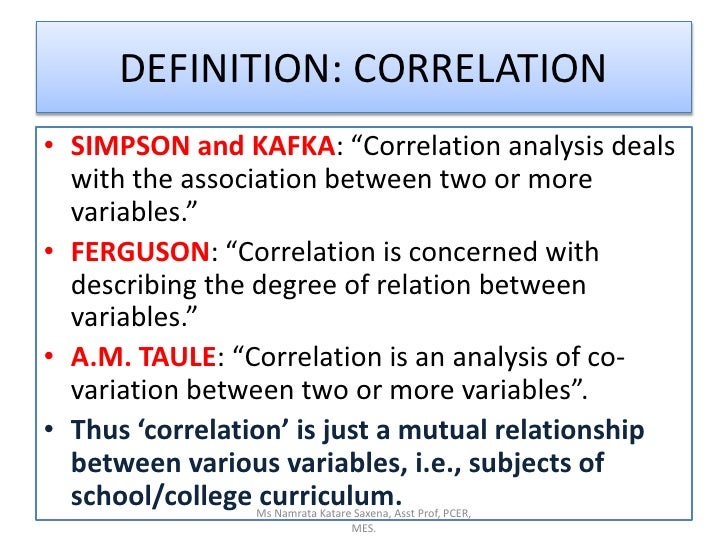 """DEFINITION: CORRELATION<br />SIMPSON and KAFKA: """"Correlation analysis deals with the association between two or more varia..."""