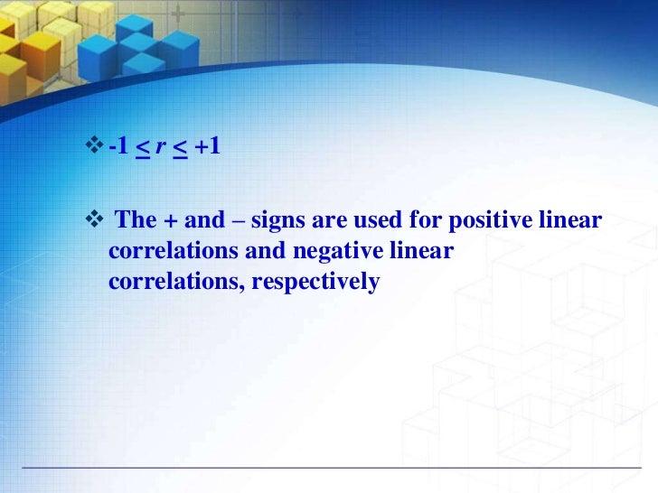 Interpreting Correlation                   Coefficient r strong correlation: r > .70 or r < –.70 moderate correlation: r...