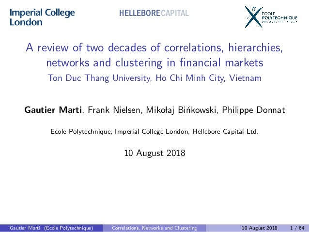 A review of two decades of correlations, hierarchies, networks and clustering in financial markets Ton Duc Thang University...