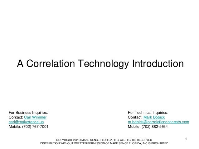 A Correlation Technology Introduction  For Business Inquiries: Contact: Carl Wimmer carl@makesence.us Mobile: (702) 767-70...