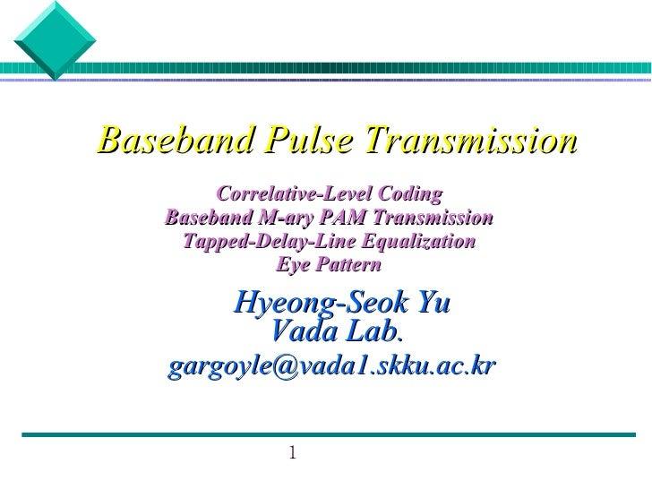 Baseband Pulse Transmission        Correlative-Level Coding   Baseband M-ary PAM Transmission    Tapped-Delay-Line Equaliz...