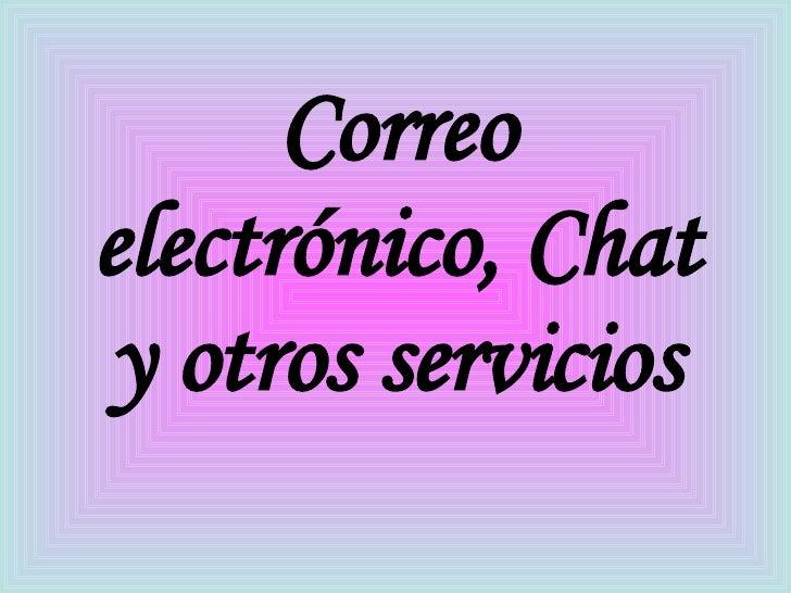 Correo electrónico, Chat y otros servicios
