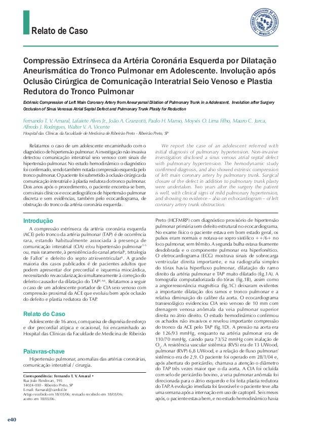 Relato de Caso Compressão Extrínseca da Artéria Coronária Esquerda por Dilatação Aneurismática do Tronco Pulmonar em Adole...