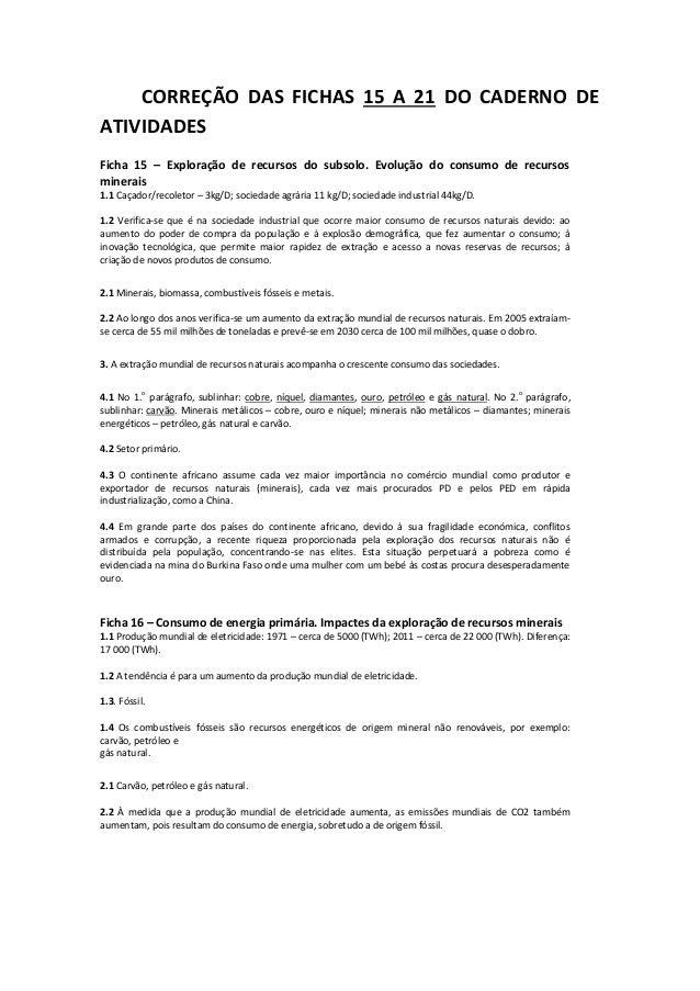 CORREÇÃO DAS FICHAS 15 A 21 DO CADERNO DE ATIVIDADES Ficha 15 – Exploração de recursos do subsolo. Evolução do consumo de ...