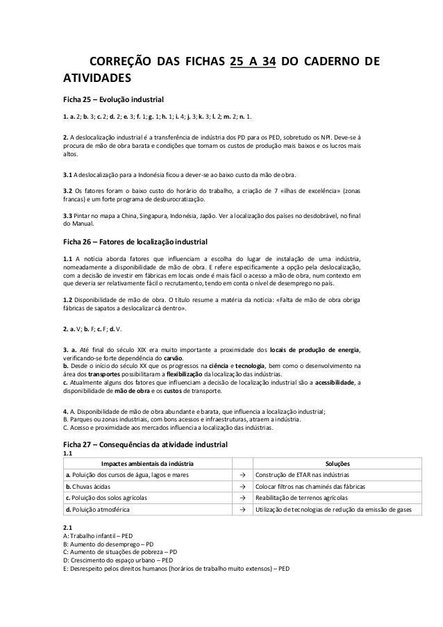 CORREÇÃO DAS FICHAS 25 A 34 DO CADERNO DE ATIVIDADES Ficha 25 – Evolução industrial 1. a. 2; b. 3; c. 2; d. 2; e. 3; f. 1;...