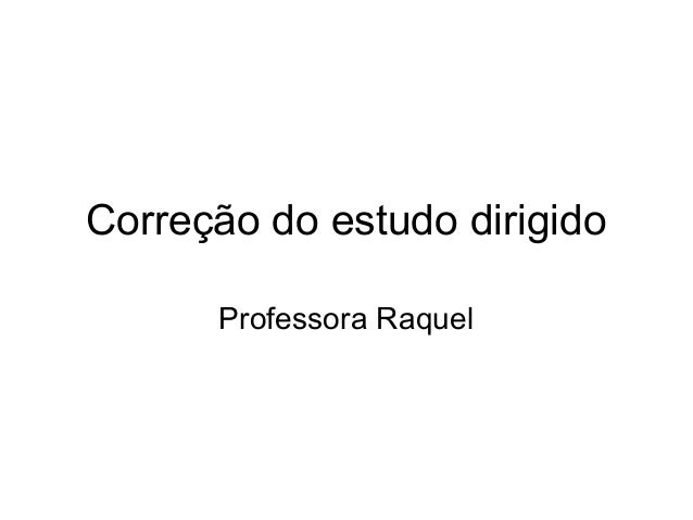 Correção do estudo dirigido Professora Raquel