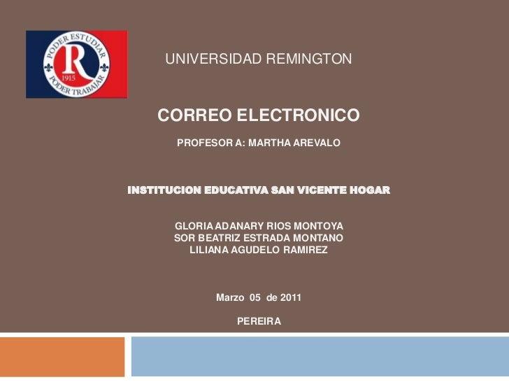 UNIVERSIDAD REMINGTONESPECIALIZACIÓN GERENCIA EN INFORMAPROFESOR A: MARTHA AREVALOINSTITUCION EDUCATIVA SAN VICENTE HOGARG...