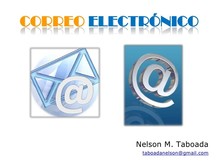 Correo Electrónico<br />Nelson M. Taboada<br />taboadanelson@gmail.com<br />