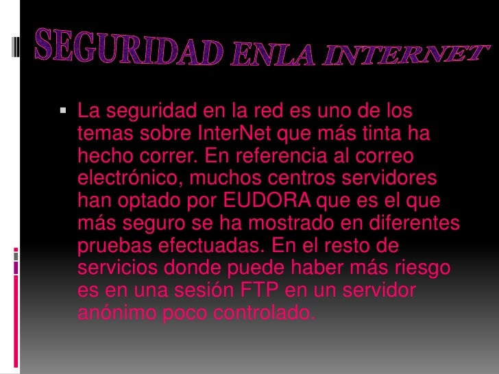 La seguridad en la red es uno de los temas sobre InterNet que más tinta ha hecho correr. En referencia al correo electróni...