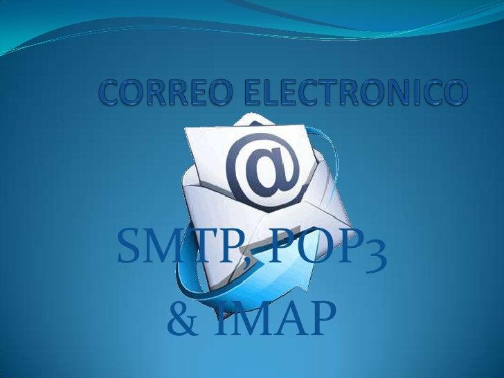 SMTP, POP3  & IMAP