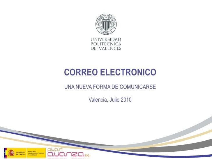 Cómo llamarporteléfono porSkype CORREO ELECTRONICO UNA NUEVA FORMA DE COMUNICARSE Valencia, Julio 2010