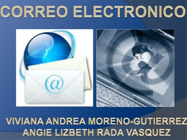 CORREO ELECTRONICO<br />VIVIANA ANDREA MORENO-GUTIERREZ<br />ANGIE LIZBETH RADA VASQUEZ<br />