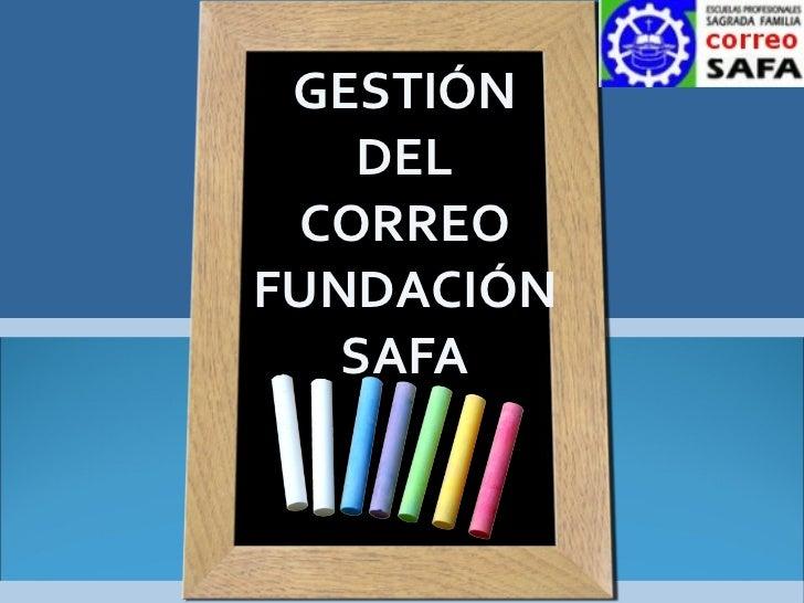 GESTIÓN DEL CORREO FUNDACIÓN SAFA