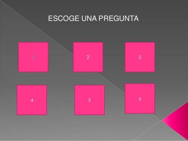 ESCOGE UNA PREGUNTA 1 2 3 4 5 6