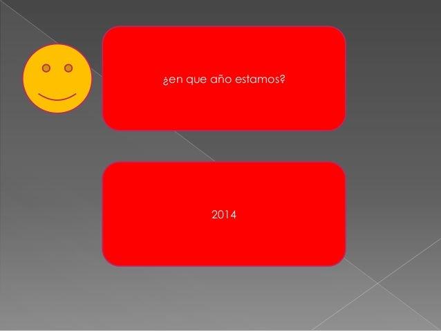 ¿en que año estamos? 2014
