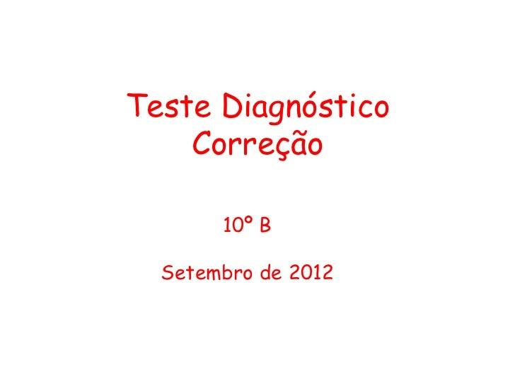 Teste Diagnóstico    Correção       10º B  Setembro de 2012