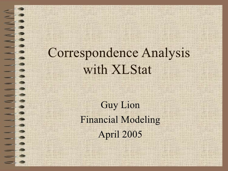 Correspondence Analysis with XLStat  Guy Lion Financial Modeling April 2005