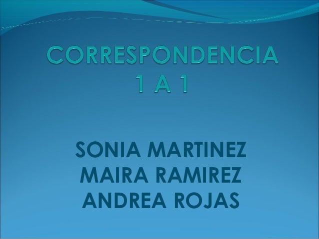 SONIA MARTINEZ MAIRA RAMIREZ ANDREA ROJAS