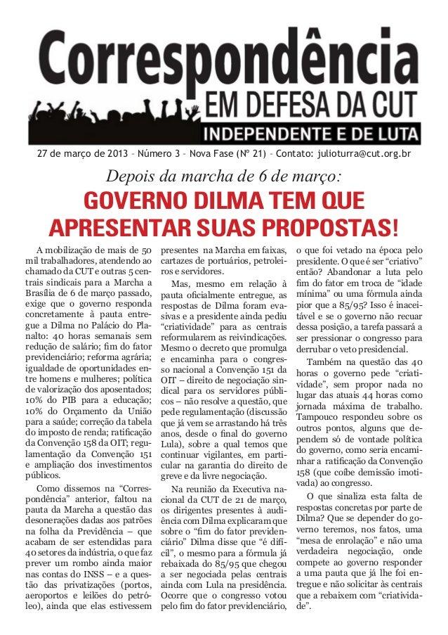 20 de fevereiro de 2013 – Número 2 – Nova Fase (Nº 20) – Contato: julioturra@cut.org.br VAMOS A BRASÍLIA EM 6 DE MARÇO PEL...