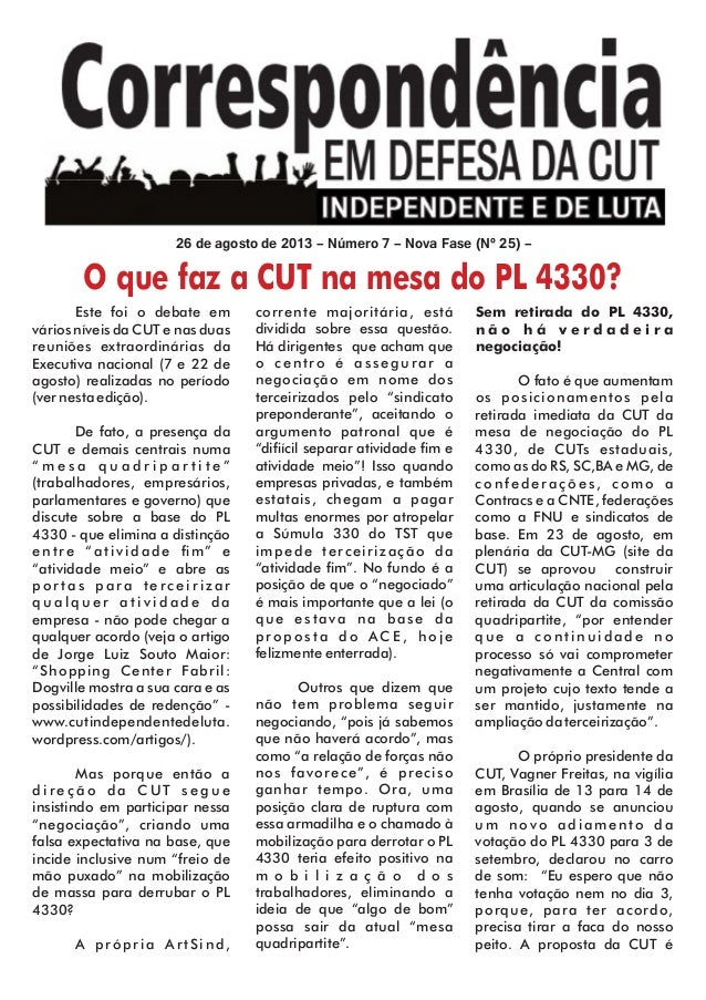 26 de agosto de 2013 – Número 7 – Nova Fase (Nº 25) – O que faz a CUT na mesa do PL 4330? Este foi o debate em vários níve...