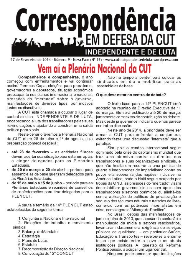 17 de Fevereiro de 2014 – Número 9 – Nova Fase (Nº 27) – www.cutindependentedeluta.wordpress.com  Vem aí a Plenária Nacion...