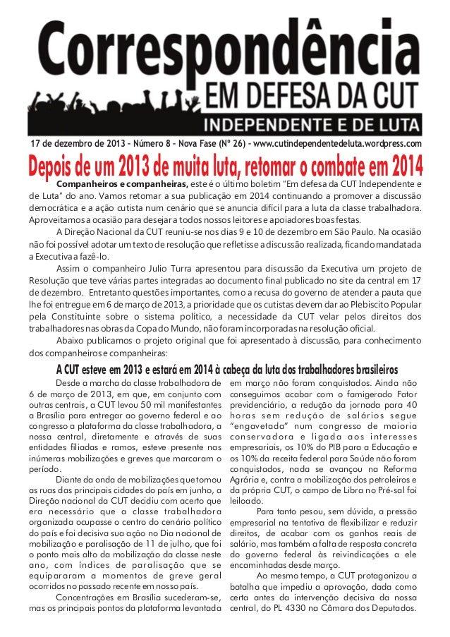 17 de dezembro de 2013 – Número 8 – Nova Fase (Nº 26) – www.cutindependentedeluta.wordpress.com  Depois de um 2013 de muit...