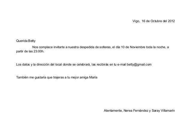 Vigo, 16 de Octubre del 2012Querida Betty             Nos complace invitarte a nuestra despedida de solteras, el día 10 de...