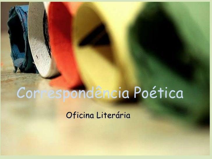 Correspondência Poética Oficina Literária