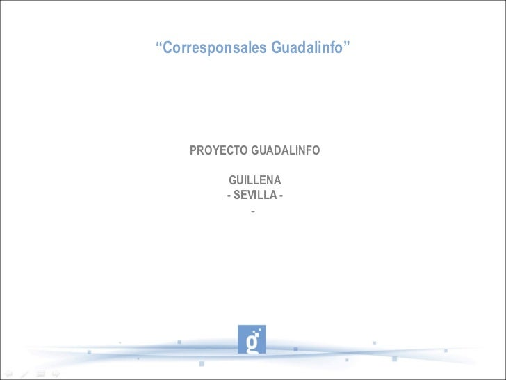"""Corresponsales Guadalinfo""    PROYECTO GUADALINFO         GUILLENA         - SEVILLA -              -"