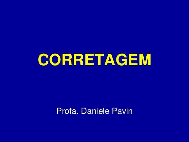 CORRETAGEM  Profa. Daniele Pavin