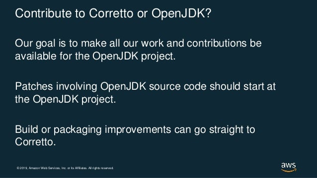 © 2019, Amazon Web Services, Inc. or its Affiliates. All rights reserved. Contribute to Corretto or OpenJDK? Our goal is t...