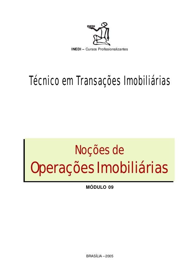 INEDI – Cursos Profissionalizantes BRASÍLIA – 2005 Noçõesde OperaçõesImobiliárias Técnico em Transações Imobiliárias MÓDUL...