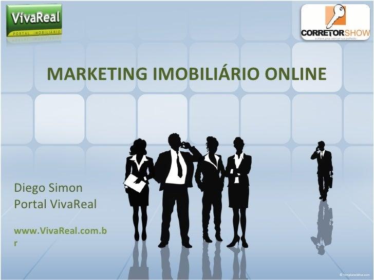 MARKETING IMOBILIÁRIO ONLINE Diego Simon Portal VivaReal www.VivaReal.com.br
