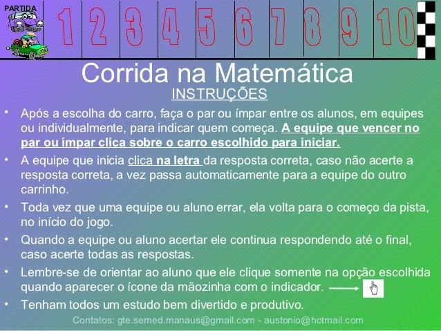 PARTIDA              Corrida na Matemática                                 INSTRUÇÕES•   Após a escolha do carro, faça o p...