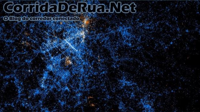 Informações básicas   O Site é a união do extinto Runnaholics com meu Blog pessoal (runsp)    360 Posts, herdados do Run...