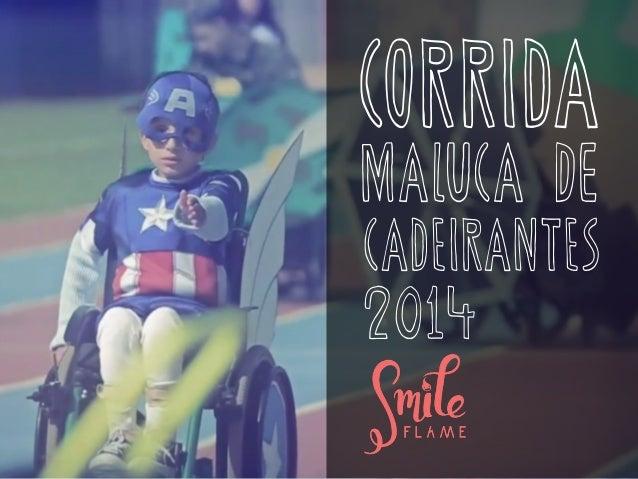 CORRIDA MALUCA de CADEIRANTES 2014