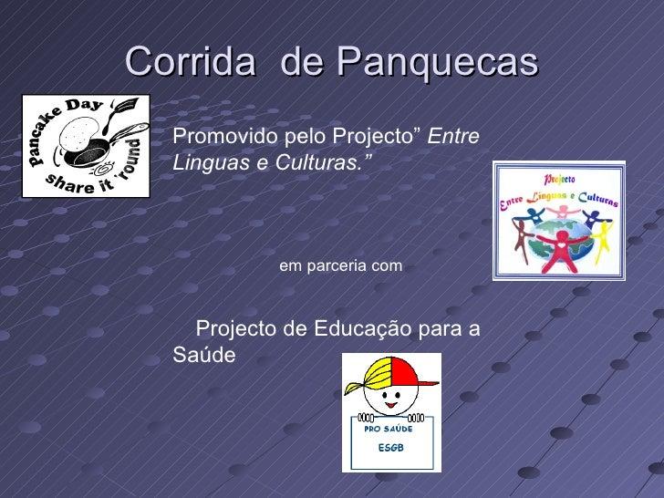 """Corrida  de Panquecas Promovido pelo Projecto""""  Entre Linguas e Culturas."""" em parceria com  Projecto de Educação para a Sa..."""