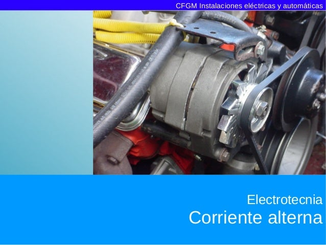 CFGM Instalaciones eléctricas y automáticas                    Electrotecnia   Corriente alterna