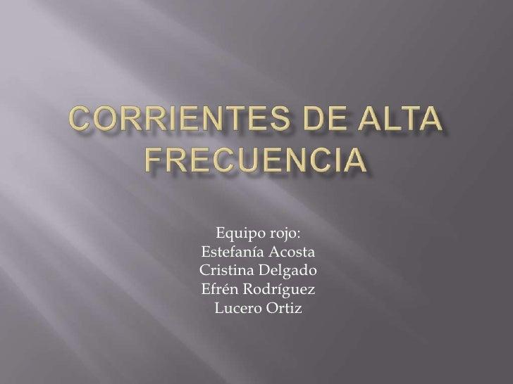 Equipo rojo:Estefanía AcostaCristina DelgadoEfrén Rodríguez  Lucero Ortiz