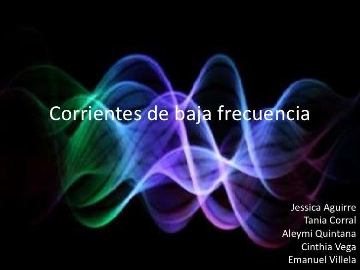 Corrientes de baja frecuencia                           Jessica Aguirre                              Tania Corral         ...