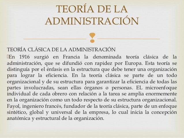 TEORÍA DE LA                ADMINISTRACIÓN                                    TEORÍA CLÁSICA DE LA ADMINISTRACIÓNEn 1916...