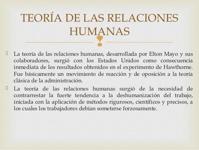 TEORÍA DE LAS RELACIONES             HUMANAS                                        La teoría de las relaciones humanas,...