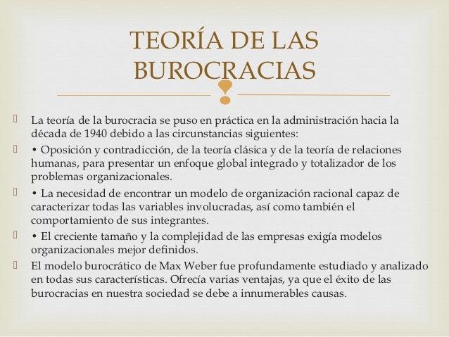 TEORÍA DE LAS                       BUROCRACIAS                                           La teoría de la burocracia se ...