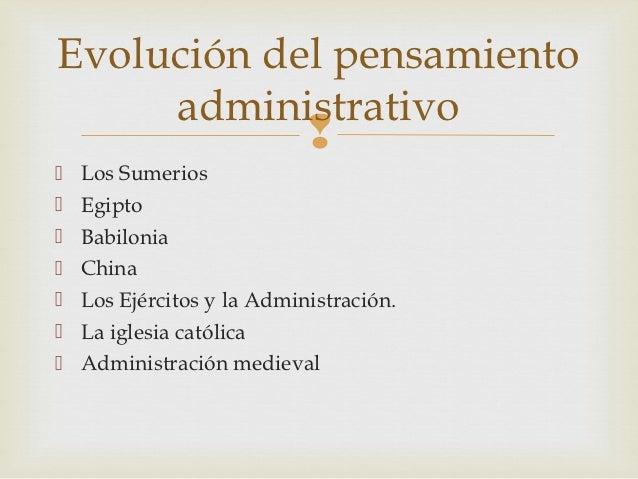 Evolución del pensamiento     administrativo                               Los Sumerios   Egipto   Babilonia   China...