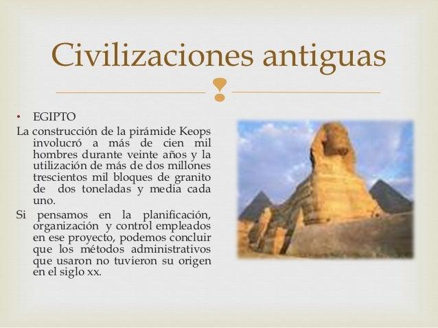 Civilizaciones antiguas                 • EGIPTOLa construcción de la pirámide Keops   involucró a más de cien mil   homb...