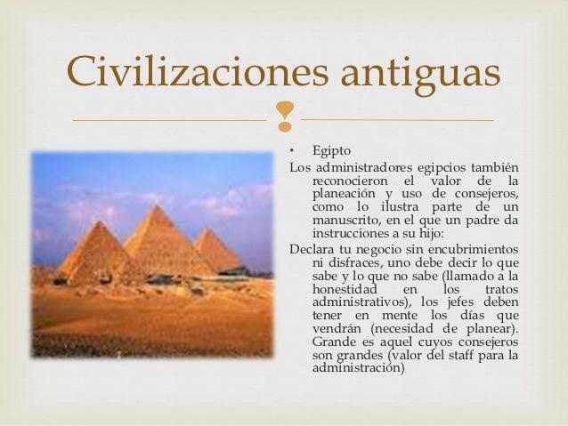 Civilizaciones antiguas                      • Egipto           Los administradores egipcios también              reconoc...