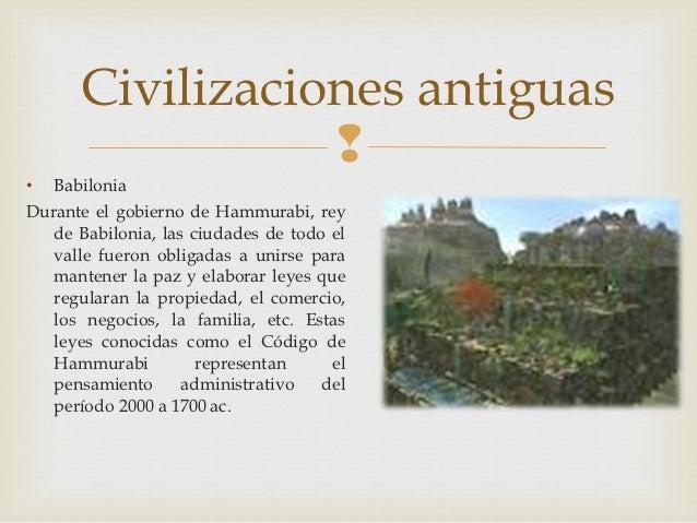 Civilizaciones antiguas                 • BabiloniaDurante el gobierno de Hammurabi, rey   de Babilonia, las ciudades de ...