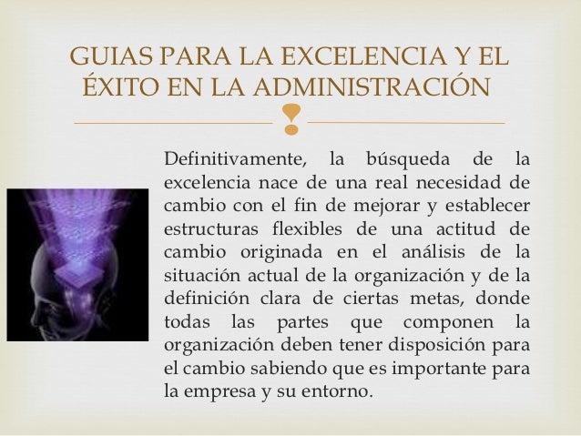 GUIAS PARA LA EXCELENCIA Y EL ÉXITO EN LA ADMINISTRACIÓN                         Definitivamente, la búsqueda de la      ...
