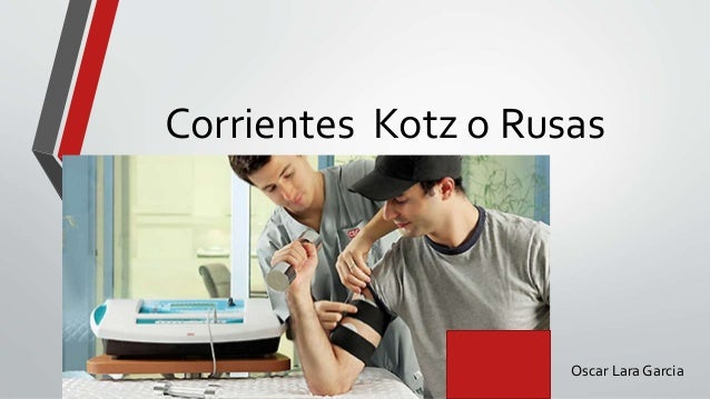 Corrientes Kotz o Rusas Oscar Lara Garcia